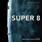 Super 8 (music from the motion picture) cover image