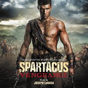 Spartacus: vengeance (music from the starz original series) cover image