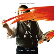 Mr. Turner (original Motion Picture Soundtrack)