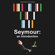 Seymour: An Introduction (original Motion Picture Soundtrack)
