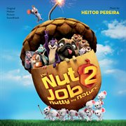 The nut job 2: nutty by nature (original motion picture soundtrack) cover image