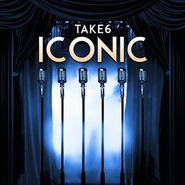 e94c00b47 [eMusic] — REQUEST · Iconic / Take 6. [United States] : SoNo Recording  Group, 2018.;