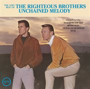 The very best of the righteous brothers - unchained melody cover image