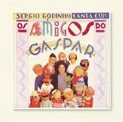 Sergio godinho canta com os amigos de gaspar cover image