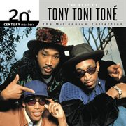 20th Century Masters: the Millennium Collection: Best of Tony! Toni! Tone!