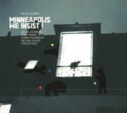 Minneapolis We Insist