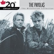 20th Century Masters - the Millennium Collection / the Best of the Payolas (edited Version)