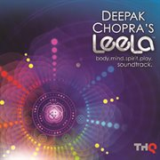 Deepak Chorpa's Leela: Body, Mind, Spirit, Play (soundtrack (cd1))