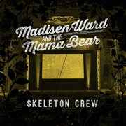 Skeleton Crew / Madisen Ward