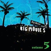 Big movies, big music volume 5 cover image