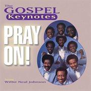 Pray on! : the Gospel Keynotes cover image