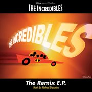 The incredibles: the remix e.p cover image