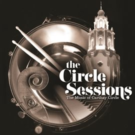 The Circle Sessions: The Music of Carthay Circle