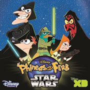 Phineas and Ferb Star Wars (music From the Tv Series)