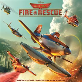 Cover image for Planes: Fire & Rescue (Original Motion Picture Soundtrack)
