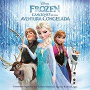 Frozen Canciones De Una Aventura Congelada