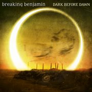 Dark Before Dawn / Breaking Benjamin