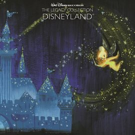 Cover image for Walt Disney Records The Legacy Collection: Disneyland