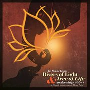 The Music From Rivers of Light & Tree of Life Awakenings Shows at Disney's Animal Kingdom Theme Park