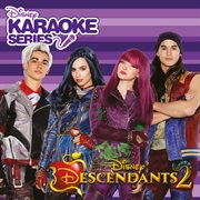 Disney Karaoke Series: Descendants 2