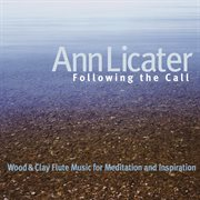 Following the call : wood & clay flute music for meditation and inspiration cover image