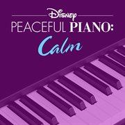Disney Peaceful Piano: Calm