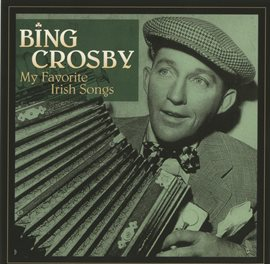 My Favorite Irish Songs by Bing Crosby (Music)