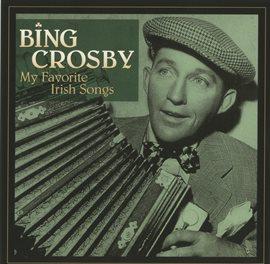 My Favorite Irish Songs by Bing Crosby (Music)