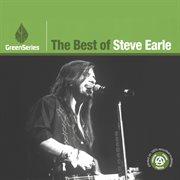 The Best of Steve Earle - Green Series