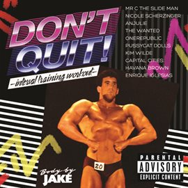 Body By Jake: Don't Quit - Interval Training Workout