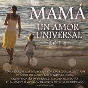 Mam̀ un amor universal 2014 cover image