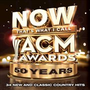 NOW That's What I Call ACM Awards 50 Years / Various Artists