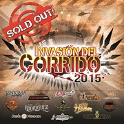 Invasin̤ Del Corrido 2015 Sold Out