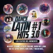 Dance latin #1 hits 3.0 (los ̌xitos del momento)