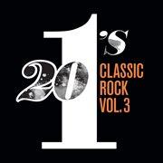 20 #1's Classic Rock (vol. 3)