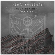 Holy Weather: Remix Ep