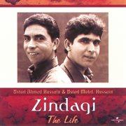 Zindagi - the life