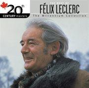 Best of felix leclerc / 20th century masters