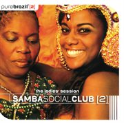 Pure Brazil Ii - Samba Social Club (the Ladies Session)