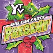 Ytv Big Fun Party Present