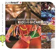 Pure Brazil Ii - Rio Bahia Carnival (latin Version)