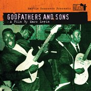 Martin Scorsese Presents the Blues - Godfathers & Sons