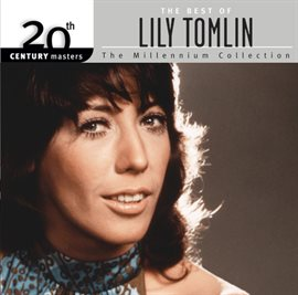 Cover image for The Best Of Lily Tomlin 20th Century Masters The Millennium Collection