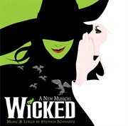 Wicked a new musical : original Broadway cast recording cover image