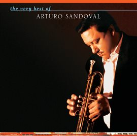 Cover image for The Very Best Of Arturo Sandoval