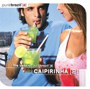 Pure Brazil Ii - Caipirinha