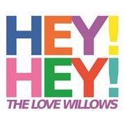 Hey! Hey!