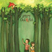 Among the oak & ash cover image