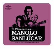 Flamenco es... manolo sanlucar