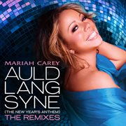 Auld lang syne (the new year's anthem) the remixes cover image
